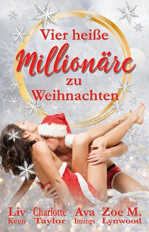 Innings, Ava -Taylor, Charlotte-Keen, Li - Innings, Ava -Taylor, Charlotte-Keen, Li - Vier heiße Millionäre zu Weihnachten