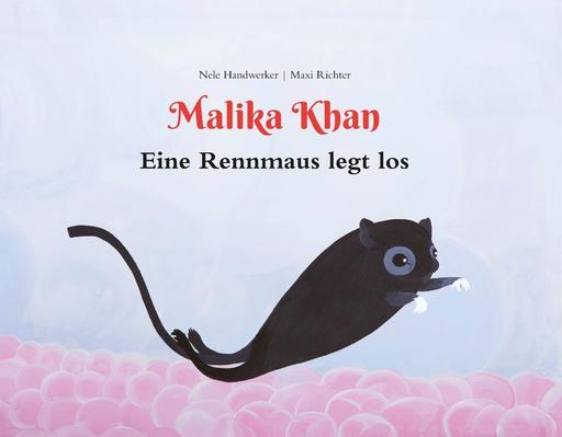 Handwerker, Nele &  Richter, Maxi - Malika Khan - Eine Rennmaus legt los