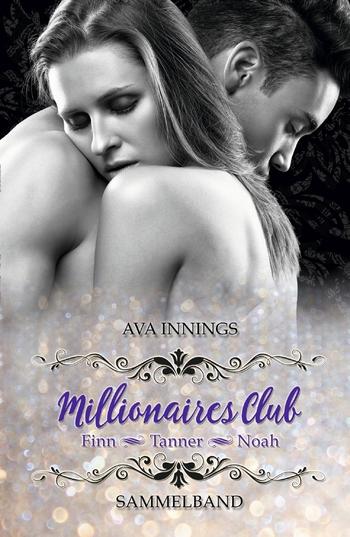 Innings, Ava - Sammelband Millionaires Club - Finn Tann