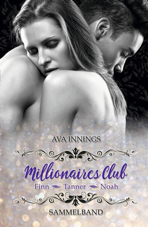 Innings, Ava - Innings, Ava - Sammelband Millionaires Club - Finn|Tann