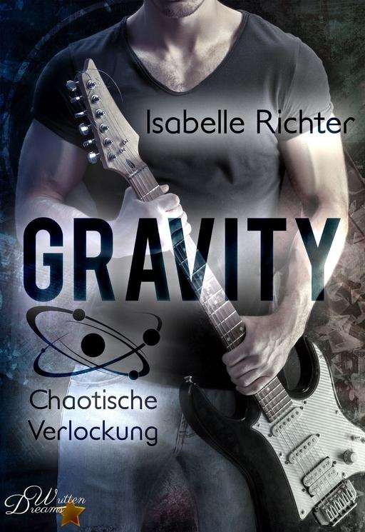 Richter, Isabelle - Gravity: Chaotische Verlockung