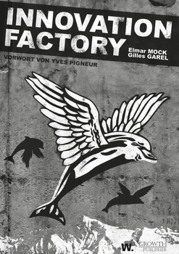Mock, Elmar &  Garel, Gilles - Innovation Factory