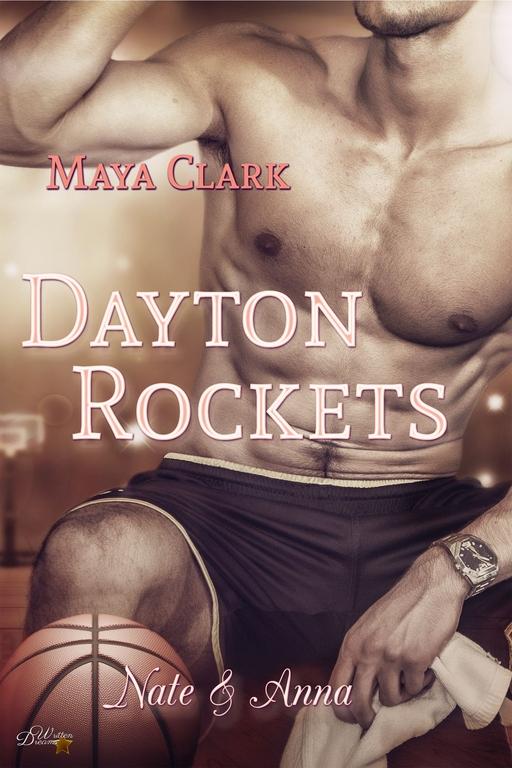 Clark, Maya - Dayton Rockets: Nate und Anna