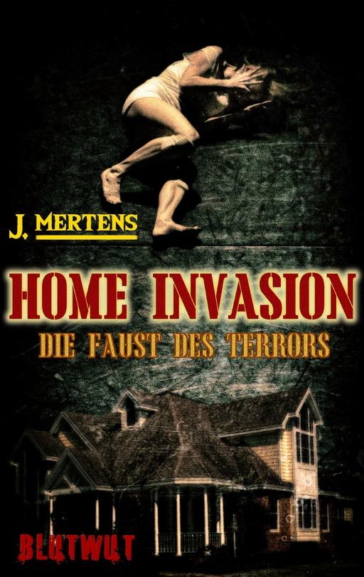 Mertens, J - Homeinvasion