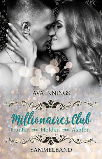 Innings, Ava - Sammelband Millionaires Club - Hunter