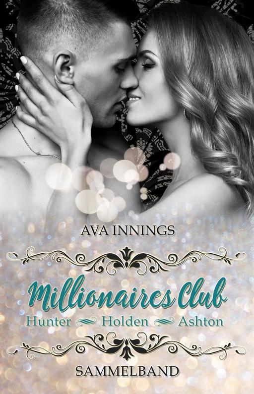 Innings, Ava - Innings, Ava - Sammelband Millionaires Club - Hunter |