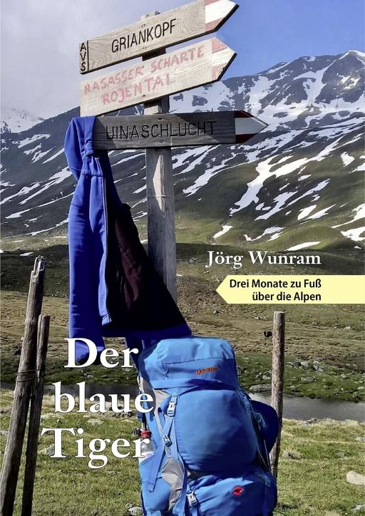 Wunram, Jörg - Der blaue Tiger - Drei Monate zu Fuß übe