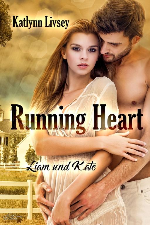 Livsey, Katlynn - Livsey, Katlynn - Running Heart: Liam und Kate
