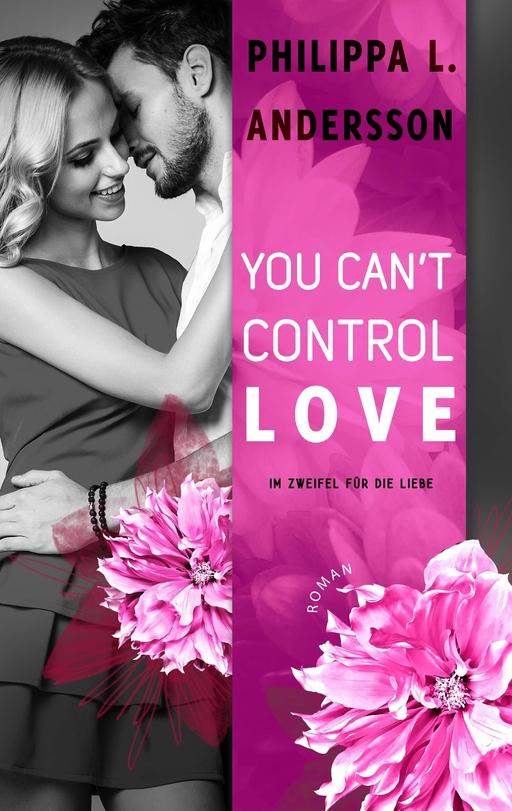 Andersson, Philippa L. - You Can't Control Love - Im Zweifel für
