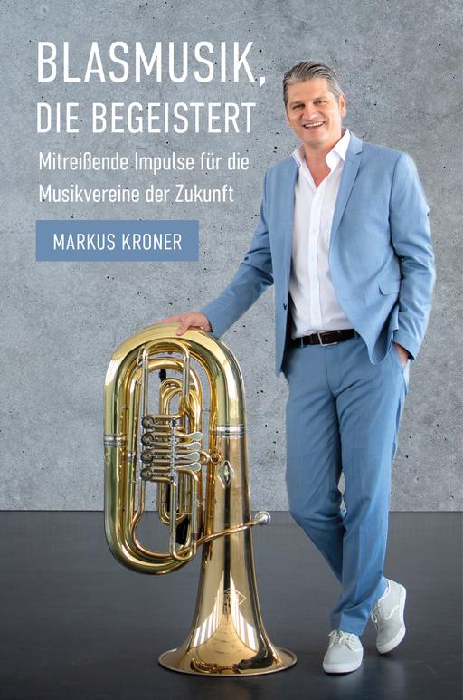 Kroner, Markus - Blasmusik, die begeistert