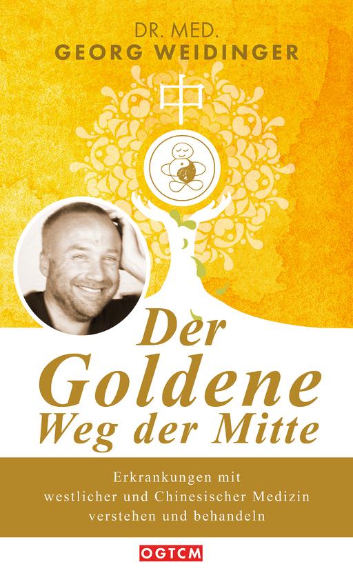 Georg Weidinger - Georg Weidinger - Der Goldene Weg der Mitte