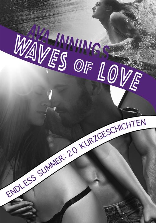 Innings, Ava - Waves of Love … Endless Summer: 20 Kurzg