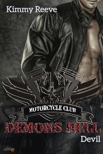 Reeve, Kimmy - Demons Hell MC: Devil
