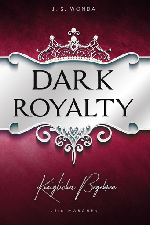 Wonda, J. S. - Dark Royalty: Königliches Begehren