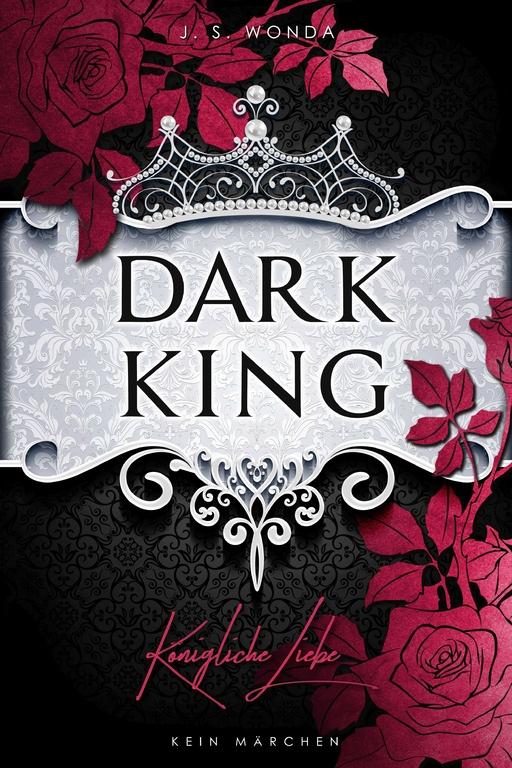 Wonda, J. S. - Dark King: Königliche Liebe (Abgeschloss
