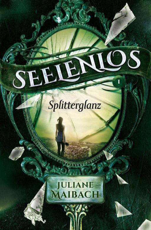 Maibach, Juliane - Seelenlos - Splitterglanz - Band 1