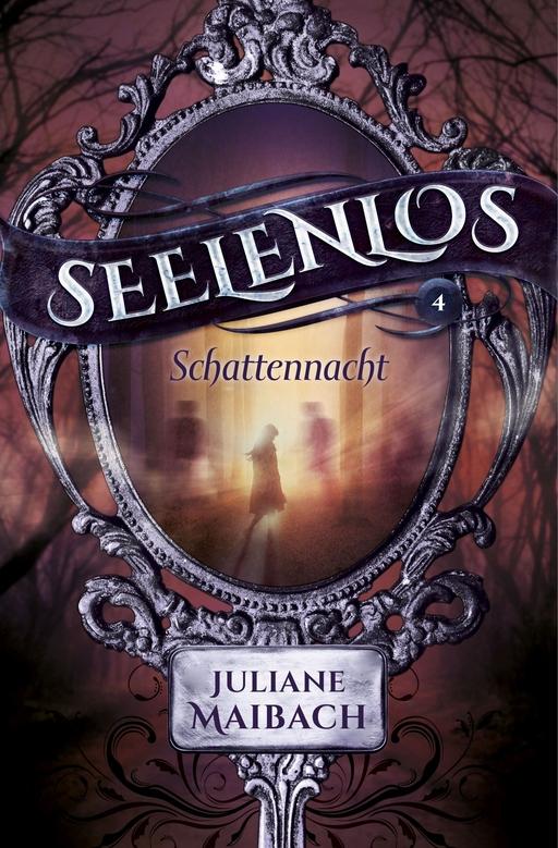 Maibach, Juliane - Seelenlos - Schattennacht- Band 4
