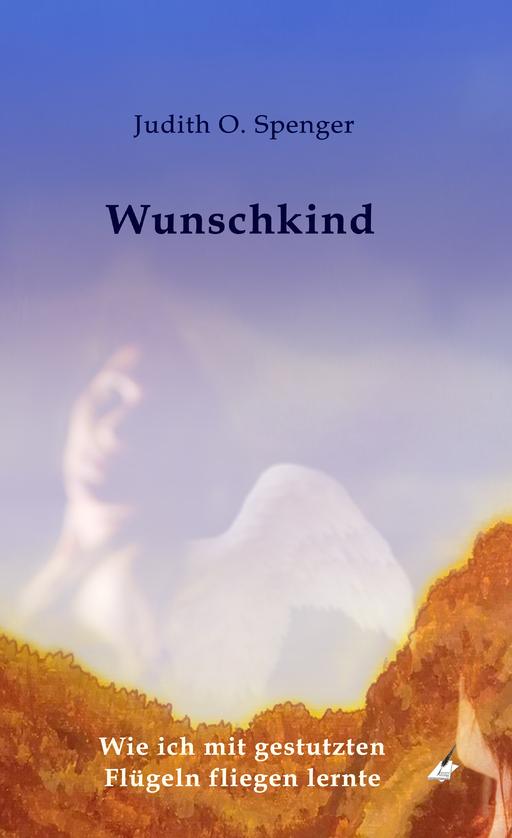 Spenger, Judith O. - Wunschkind