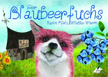 Worm, Wiebke & Pfolz, Karin - Der Blaubeerfuchs / The Blueberryfox
