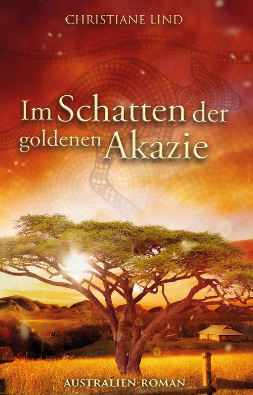 Lind, Christiane - Im Schatten der goldenen Akazie