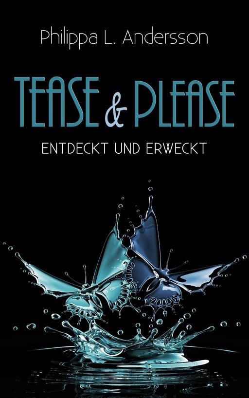 Andersson, Philippa L. - Tease & Please – entdeckt und erweckt