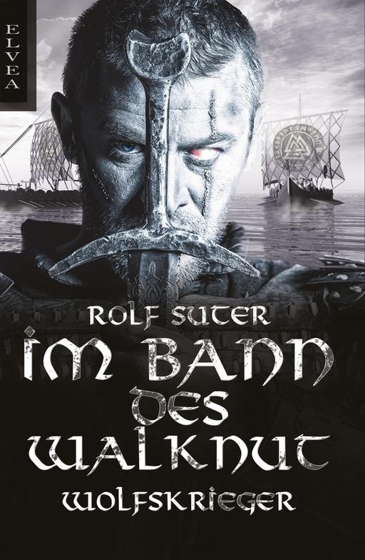 Suter, Rolf - Im Bann des Walknut - Wolfskrieger