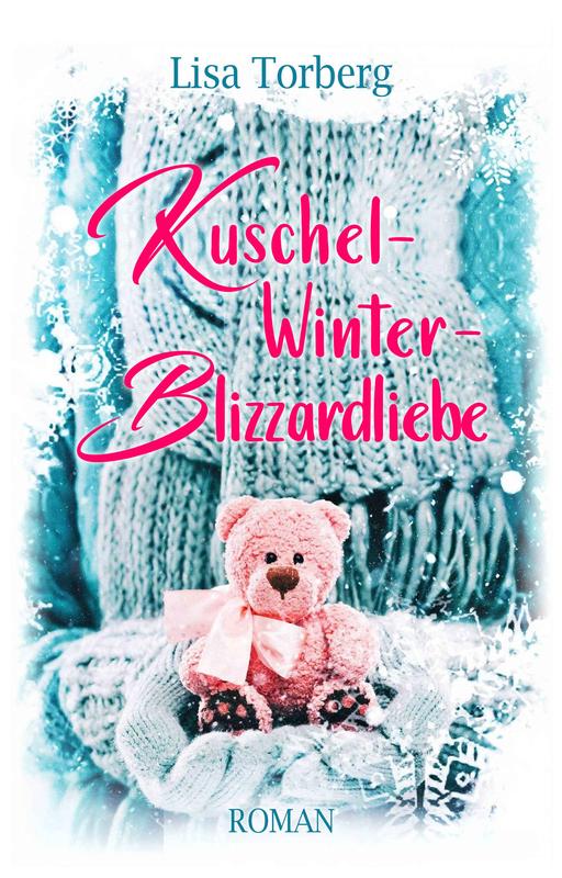 Torberg,  Lisa - Kuschel-Winter-Blizzardliebe
