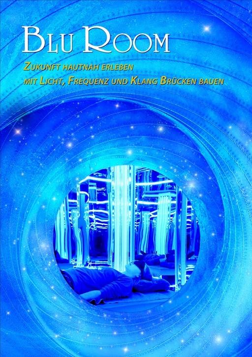 Gräf, Irmgard Maria - Blu Room - Zukunft hautnah erleben