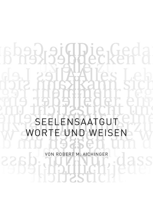 Aichinger, Robert M. - SeelenSAATgut