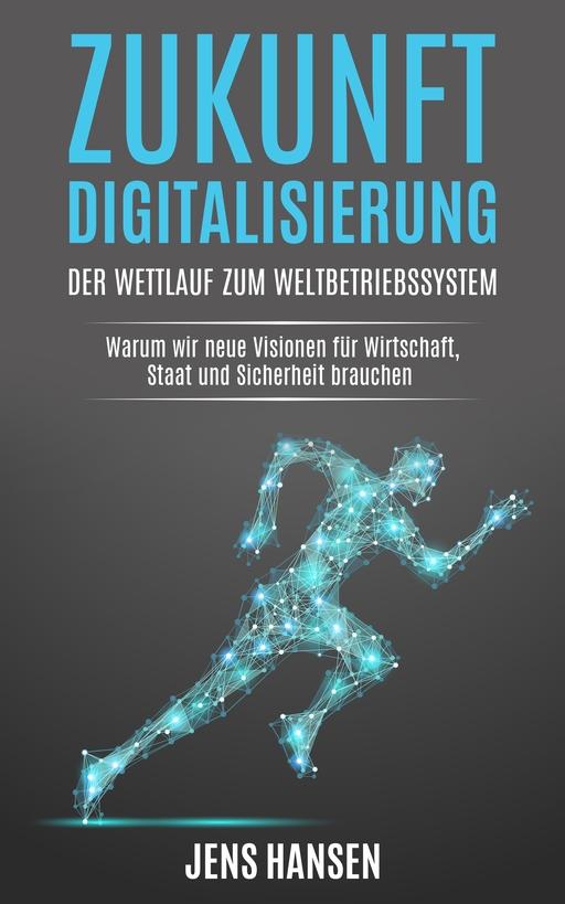 Hansen, Jens - Zukunft Digitalisierung: der Wettlauf zu
