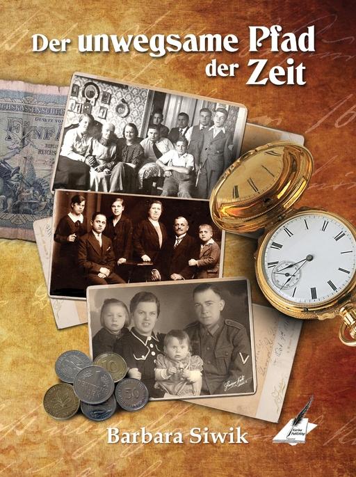 Siwik, Barbara - Siwik, Barbara - Der unwegsame Pfad der Zeit