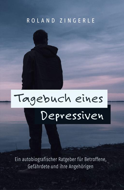 Zingerle, Roland - Tagebuch eines Depressiven