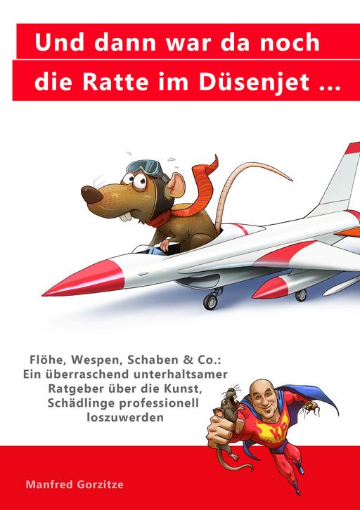 Gorzitze, Manfred - Gorzitze, Manfred - Und dann war da noch die Ratte im Düsenj