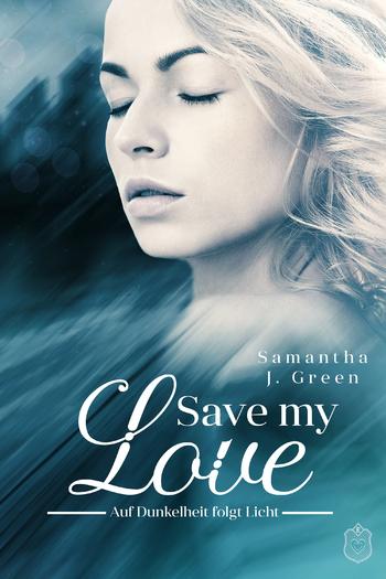 Green, Samantha J - Save my Love
