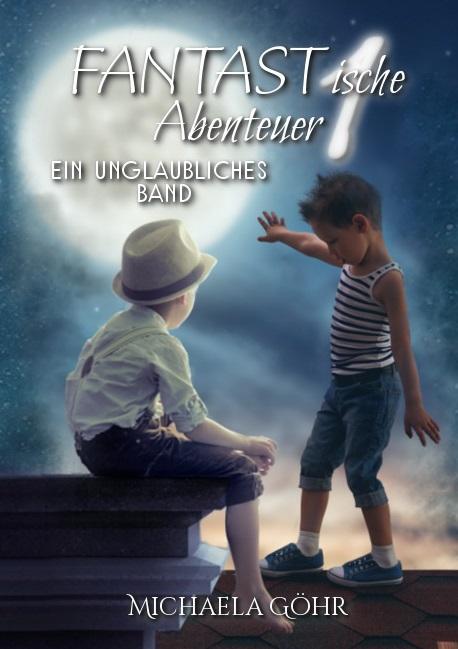 Göhr, Michaela - FANTASTische Abenteuer 1