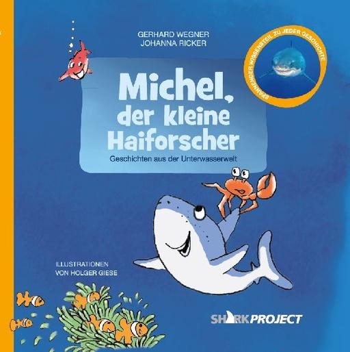 Wegner, Gerhard / Ricker, Johanna - Michel, der kleine Haiforscher