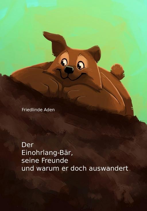 Aden, Friedlinde - Der Einohrlang-Bär, seine Freunde und wa
