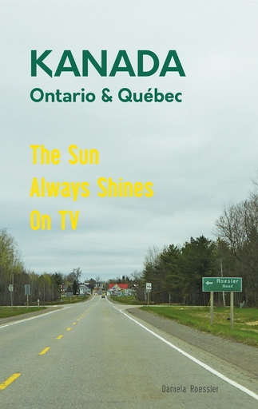 Roessler, Daniela - Das etwas andere Reisebuch Kanada Ost