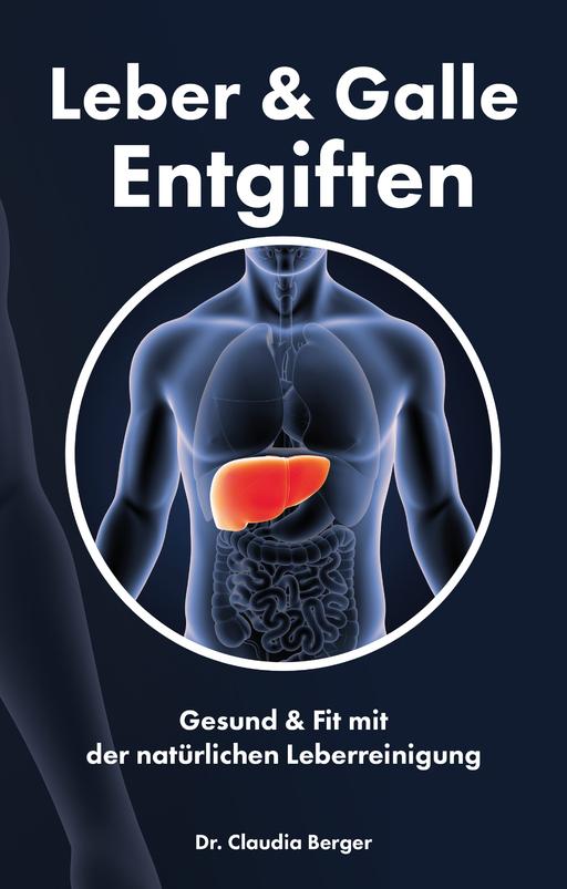 Berger, Dr. Claudia - Leber & Galle Entgiften