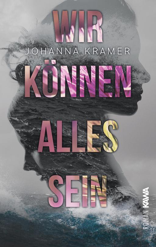 Kramer, Johanna - Kramer, Johanna - Wir können alles sein
