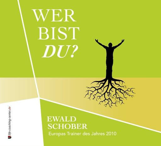 Schober, Ewald - Wer bist Du?