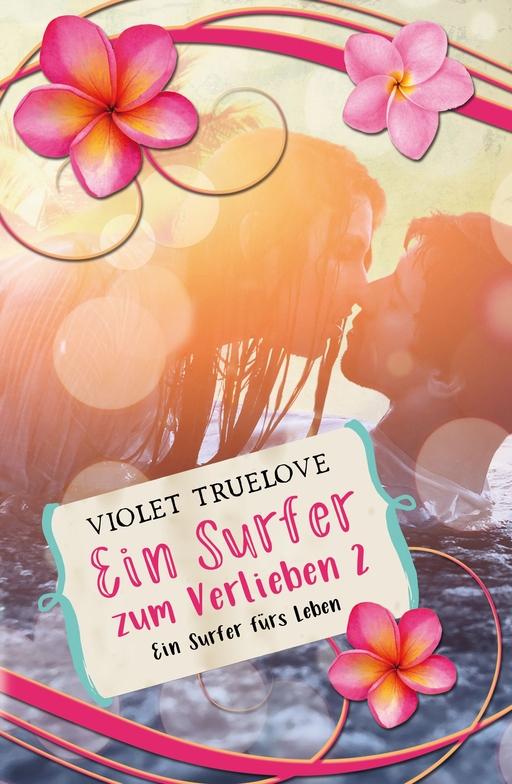 Truelove, Violet - Ein Surfer zum Verlieben 02 - Ein Surfer
