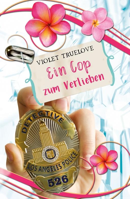 Truelove, Violet - Ein Cop zum Verlieben