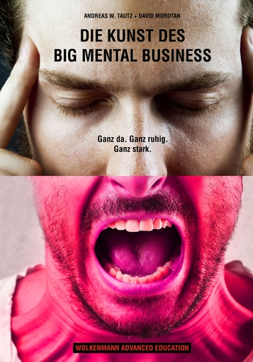 Tautz, Andreas W. / Mordtan, David - Die Kunst des Big Mental Business
