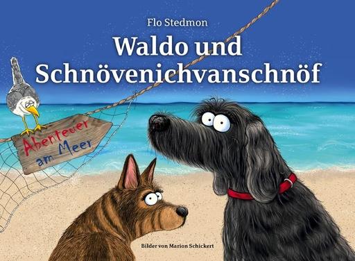 Stedmon, Flo - Waldo und Schnövenichvanschnöf. Abenteue