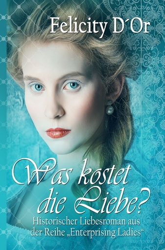 D'Or, Felicity - D'Or, Felicity - Was kostet die Liebe?