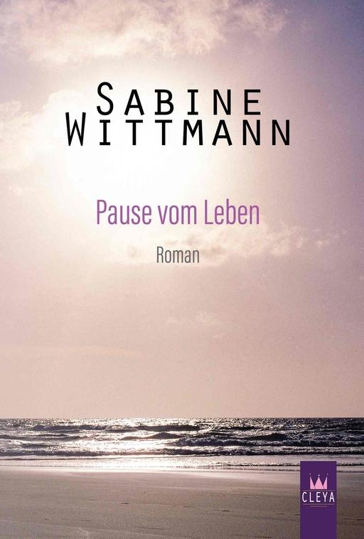 Wittmann, Sabine - Pause vom Leben