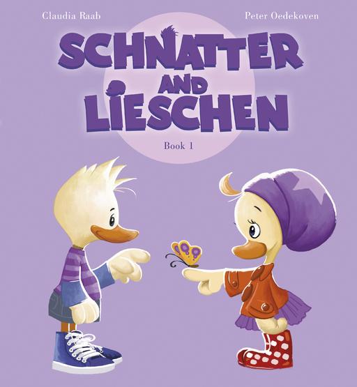 Raab, Claudia / Oedekoven, Peter - Schnatter and Lieschen - Book 1
