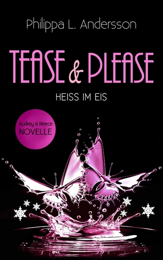 Andersson, Philippa L. - Tease & Please - HEISS IM EIS