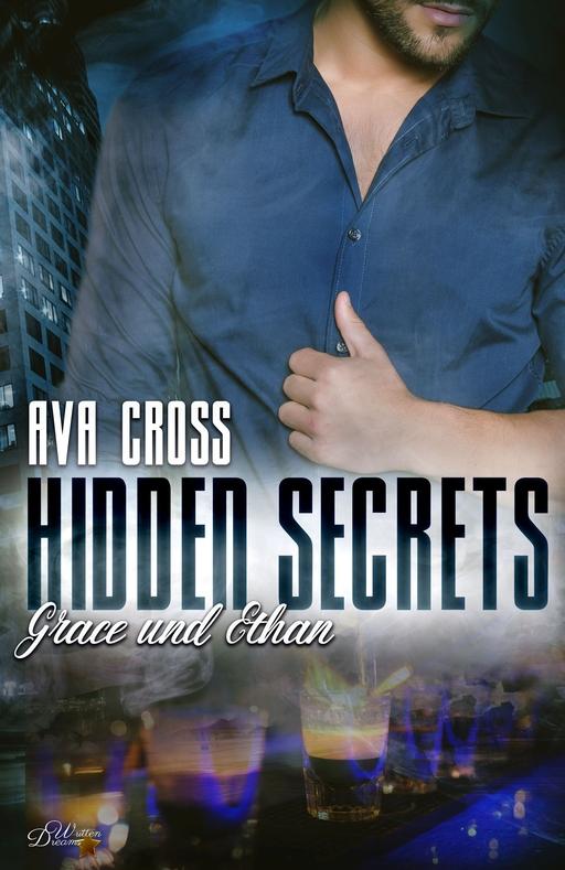 Cross, Ava - Hidden Secrets: Grace und Ethan